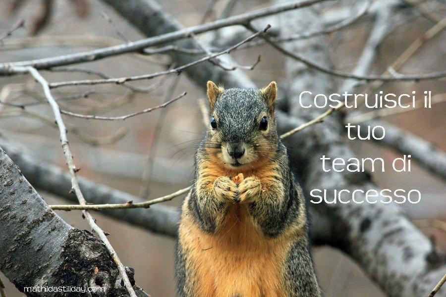 Costruisci il tuo team di successo